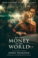 Cover for All the money in the world: the outrageous fortune and misfortunes of the h...