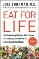 Cover for Eat for life: the breakthrough nutrient-rich program for longevity, disease...
