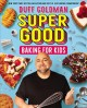 Cover for Super good baking for kids