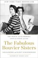 Cover for The fabulous Bouvier sisters: the tragic and glamorous lives of Jackie and ...