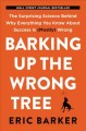 Cover for Barking up the wrong tree: the surprising science behind why everything you...