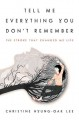 Cover for Tell me everything you don't remember: the stroke that changed my life