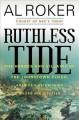 Cover for Ruthless tide: the heroes and villains of the Johnstown flood, America's as...