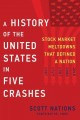Cover for A history of the United States in five crashes: stock market meltdowns that...