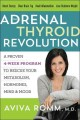 Cover for The adrenal thyroid revolution: a proven 4-week program to rescue your meta...
