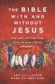Cover for The Bible with and without Jesus: how Jews and Christians read the same sto...