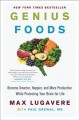 Cover for Genius foods: become smarter, happier, and more productive while protecting...