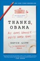 Cover for Thanks, Obama: my hopey changey White House years