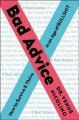 Cover for Bad advice: how to survive and thrive in an age of bullshit