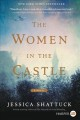 Cover for The women in the castle [Large Print]