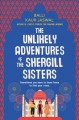 Cover for The unlikely adventures of the Shergill sisters: a novel