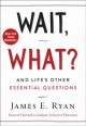 Cover for Wait, what?: and life's other essential questions