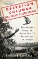 Cover for Operation Columba: the Secret Pigeon Service: the untold story of World War...