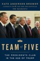 Cover for Team of five: the presidents club in the age of Trump