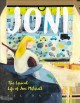 Cover for Joni: the lyrical life of Joni Mitchell