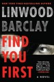 Cover for Find you first: a novel