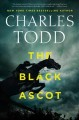 Cover for The Black Ascot: an Inspector Ian Rutledge mystery