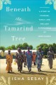 Cover for Beneath the Tamarind Tree: A Story of Courage, Family, and the Lost Schoolg...