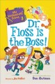 Cover for Dr. Floss Is the Boss!