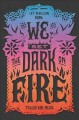 Cover for We set the dark on fire