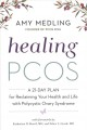 Cover for Healing PCOS: a 21-day plan for reclaiming your health and life with polycy...
