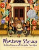Cover for Planting stories: the life of librarian and storyteller Pura Belpré