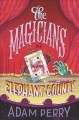 Cover for The magicians of Elephant County