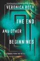 Cover for The end and other beginnings: stories from the future