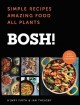 Cover for Bosh!: simple recipes, amazing food, all plants