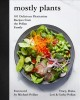 Cover for Mostly plants: 101 delicious flexitarian recipes from the Pollan family