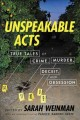 Cover for Unspeakable acts: true tales of crime, murder, deceit, and obsession