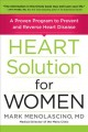 Cover for Heart solution for women: a proven program to prevent and reverse heart dis...