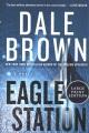 Cover for Eagle station: a novel [Large Print]