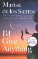 Cover for I'd give anything: a novel [Large Print]