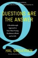 Cover for Questions are the answer: a breakthrough approach to your most vexing probl...
