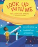 Cover for Look up with me: Neil deGrasse Tyson: a life among the stars