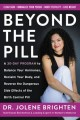 Cover for Beyond the pill: a 30 day program to balance your hormones, reclaim your bo...