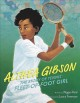 Cover for Althea Gibson: the story of tennis' fleet-of-foot girl