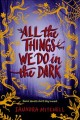 Cover for All the Things We Do in the Dark