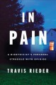 Cover for In pain: a bioethicist's personal struggle with opioids