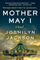 Cover for Mother may I: a novel