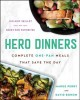 Cover for Hero Dinners: Complete One-pan Meals That Save the Day