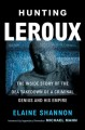 Cover for Hunting LeRoux: The Inside Story of the DEA Takedown of a Criminal Genius a...