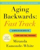 Cover for Aging Backwards Fast Track: The 30-Day Plan to Jump-Start Weight Loss and S...