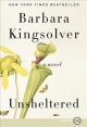 Cover for UNSHELTERED: a novel [Large Print]