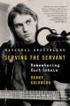 Cover for Serving the servant: remembering Kurt Cobain