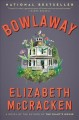 Cover for Bowlaway: a novel