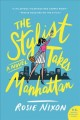 Cover for The stylist takes Manhattan: a novel