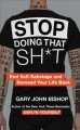 Cover for Stop doing that sh*t: end self-sabotage and demand your life back