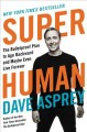 Cover for Super Human: The Bulletproof Plan to Age Backward and Maybe Even Live Forev...